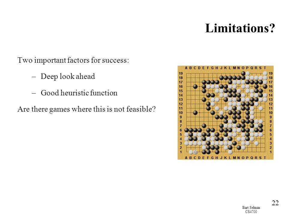 Limitations Two important factors for success: Deep look ahead