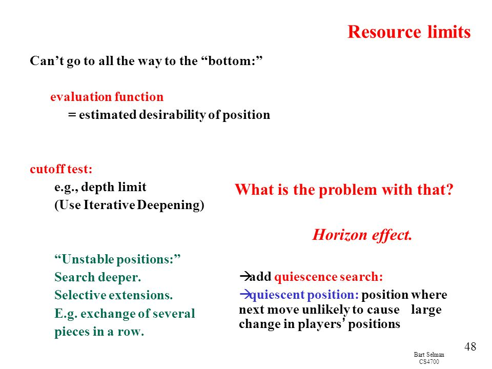 Resource limits What is the problem with that Horizon effect.
