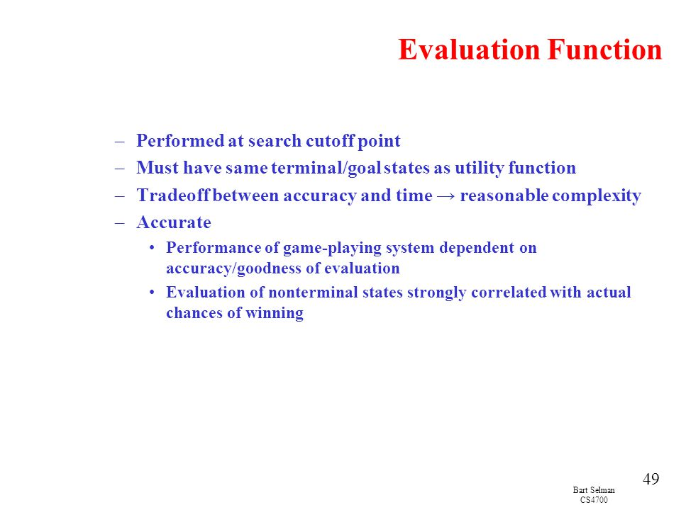 Evaluation Function Performed at search cutoff point