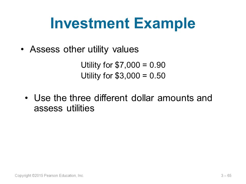 Investment Example Assess other utility values