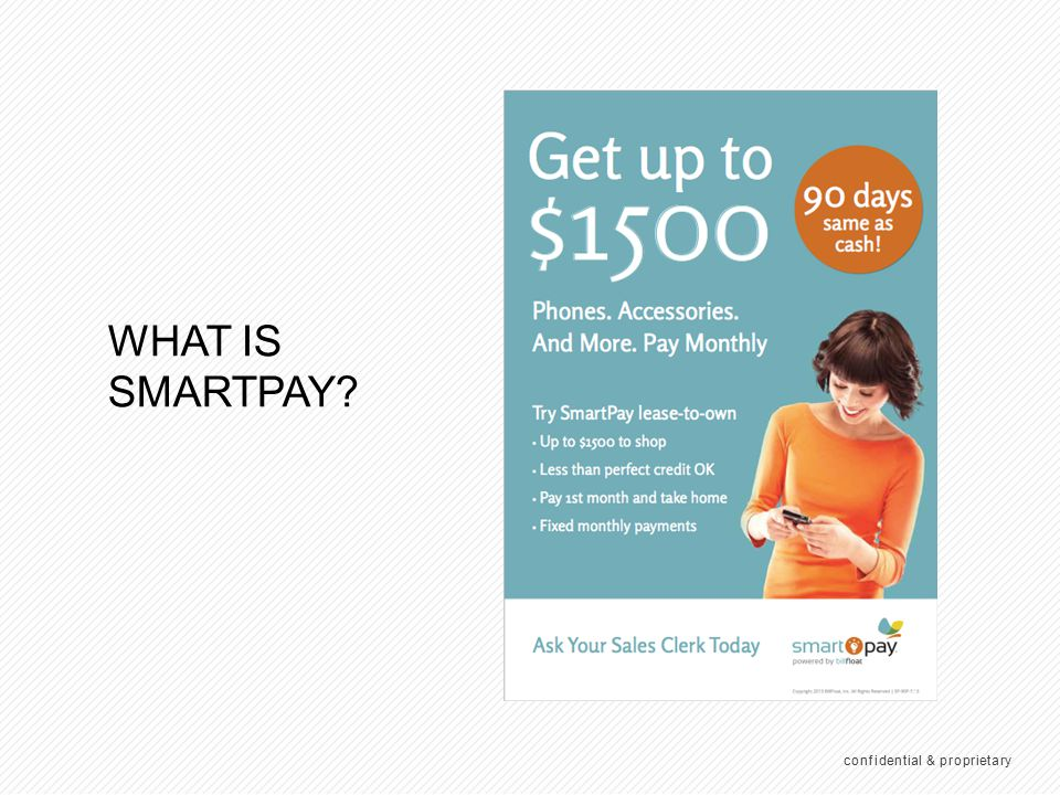 smartPay lets customers get phones, accessories or airtime and pay monthly.
