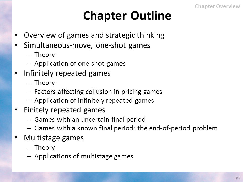 Chapter Outline Overview of games and strategic thinking