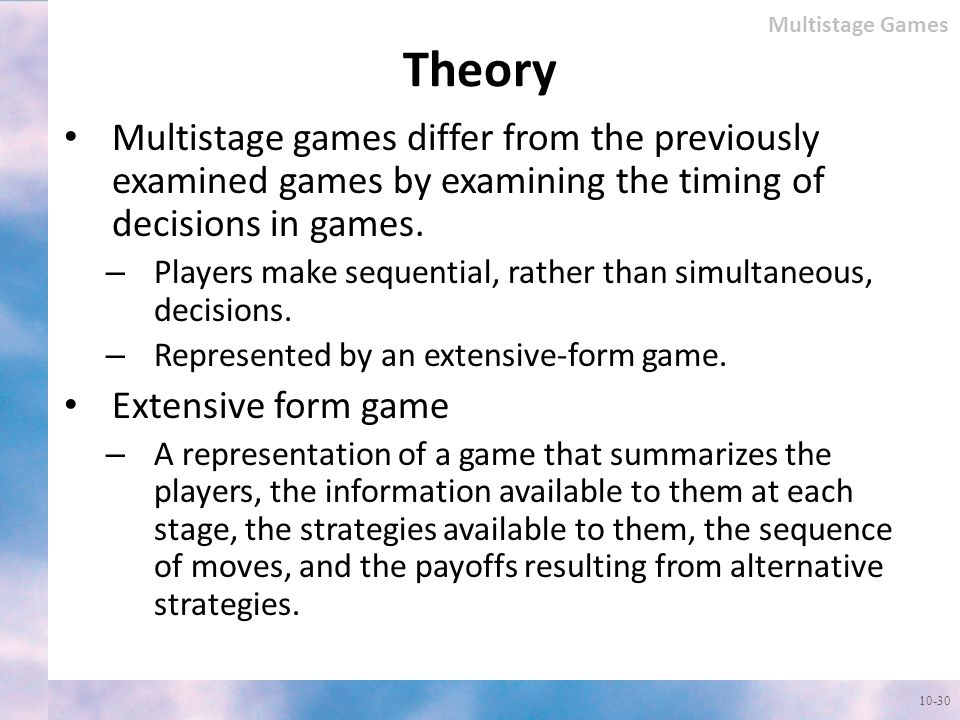 Multistage Games Theory. Multistage games differ from the previously examined games by examining the timing of decisions in games.