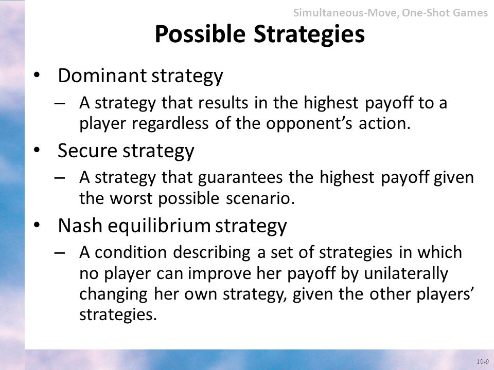 Possible Strategies Dominant strategy Secure strategy