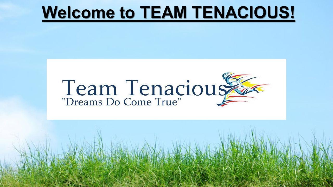 Welcome to TEAM TENACIOUS!
