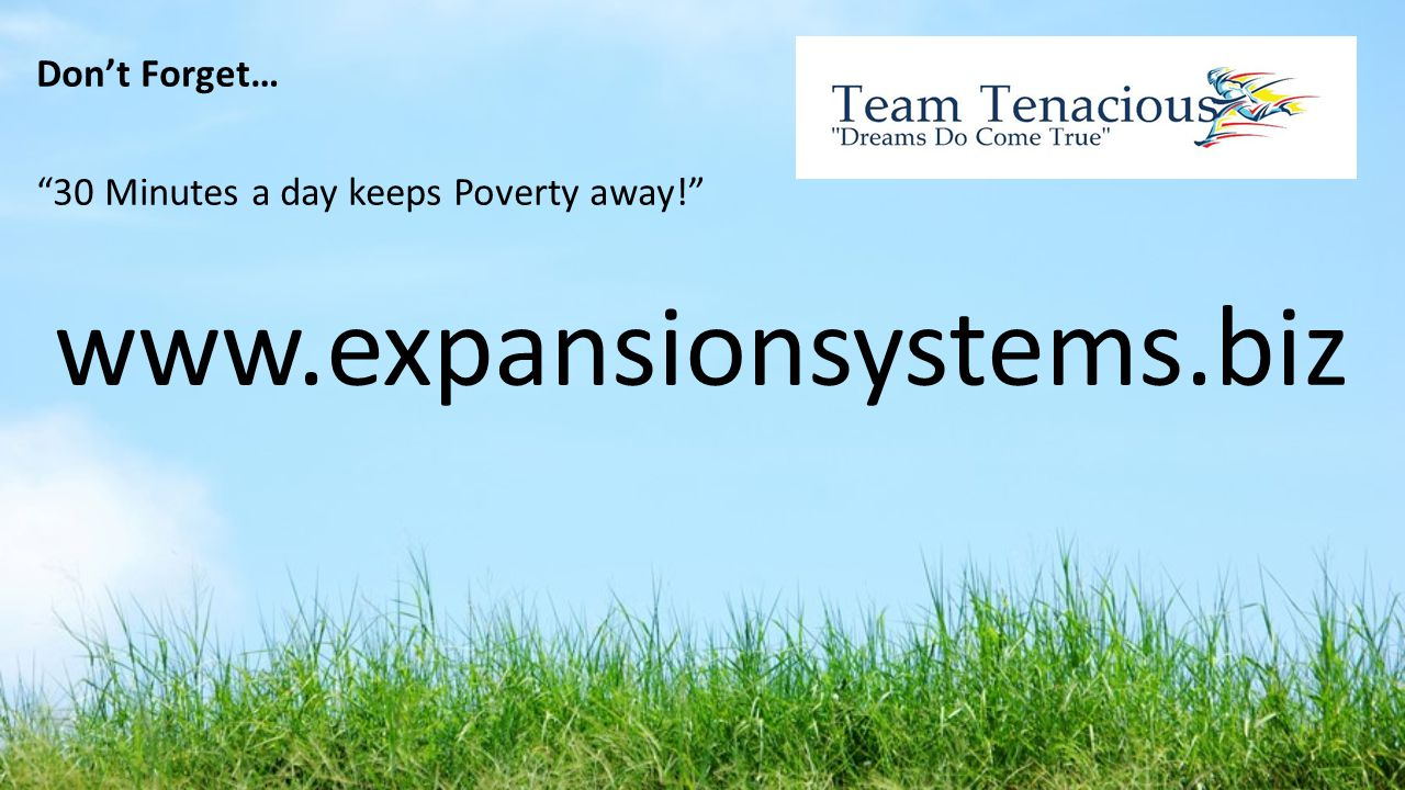 www.expansionsystems.biz Don't Forget…
