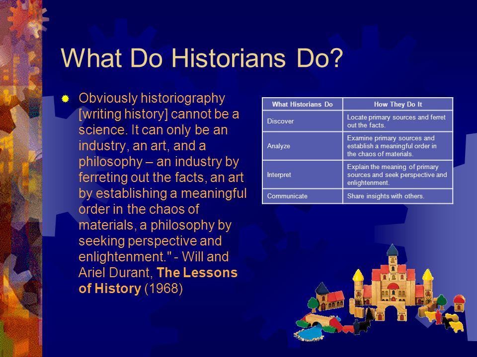 What Do Historians Do