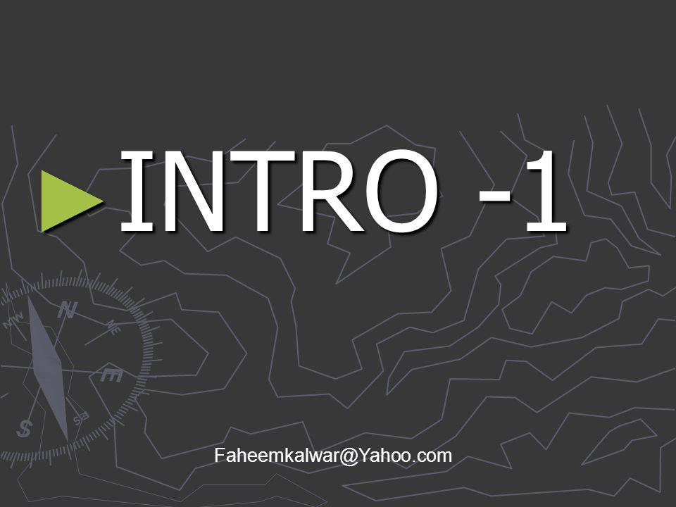 INTRO -1 Faheemkalwar@Yahoo.com