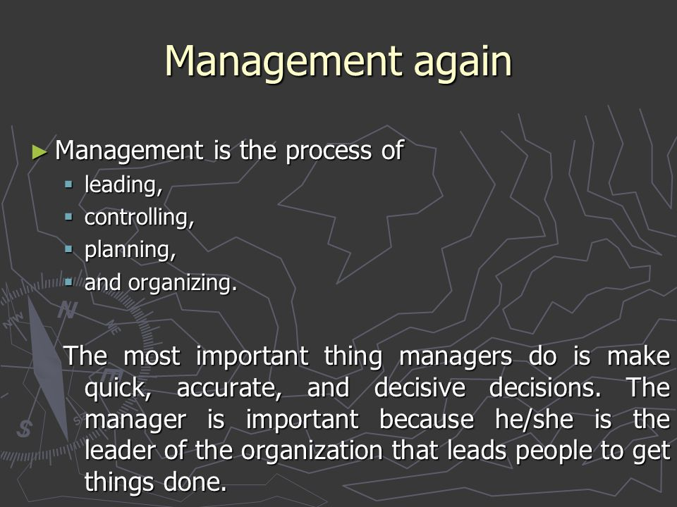 Management again Management is the process of
