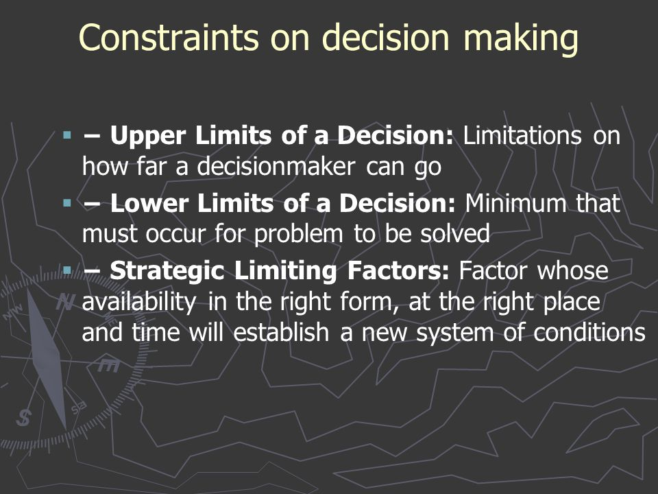 Constraints on decision making