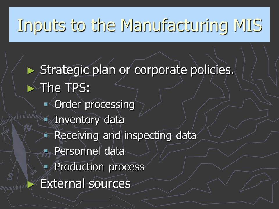 Inputs to the Manufacturing MIS