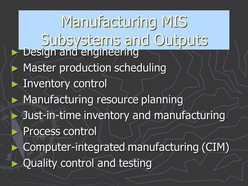 Manufacturing MIS Subsystems and Outputs