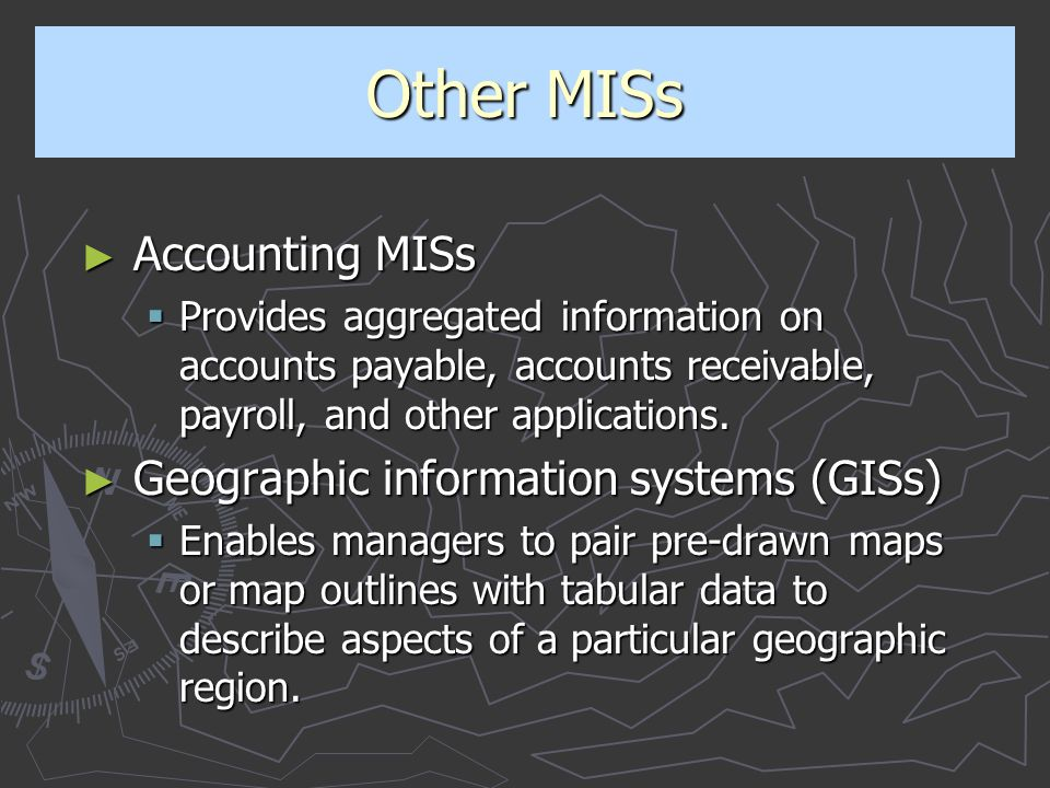 Other MISs Accounting MISs Geographic information systems (GISs)