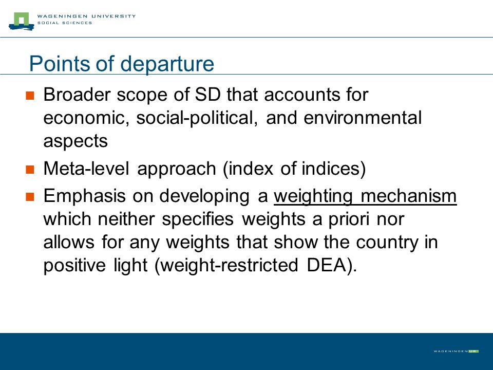 Points of departure Broader scope of SD that accounts for economic, social-political, and environmental aspects.
