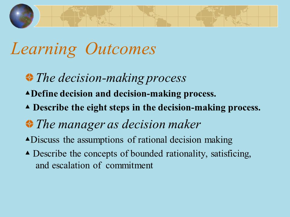 Learning Outcomes The decision-making process