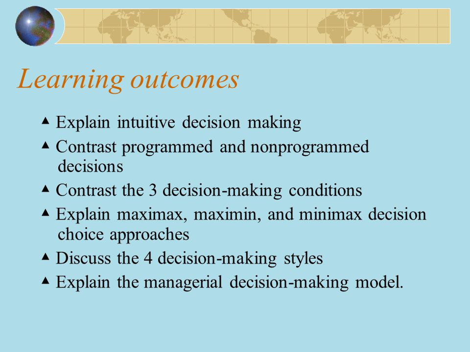 Learning outcomes ▲ Explain intuitive decision making
