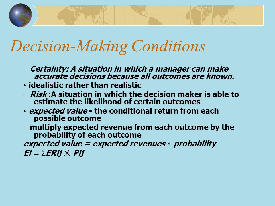 optimistic decision maker You have to know what kind of decision you're making in order to make it well.