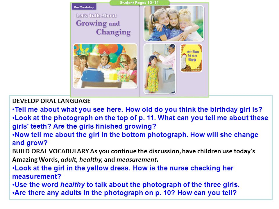 DEVELOP ORAL LANGUAGE Tell me about what you see here. How old do you think the birthday girl is