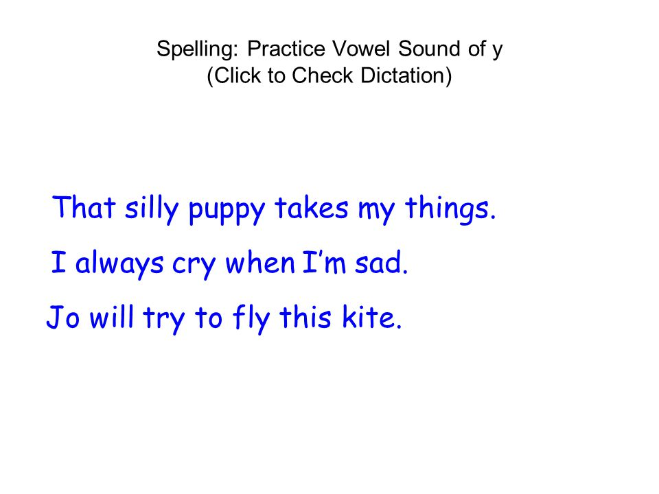 Spelling: Practice Vowel Sound of y (Click to Check Dictation)