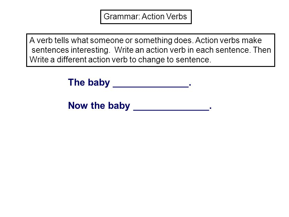 The baby ______________. Now the baby ______________.