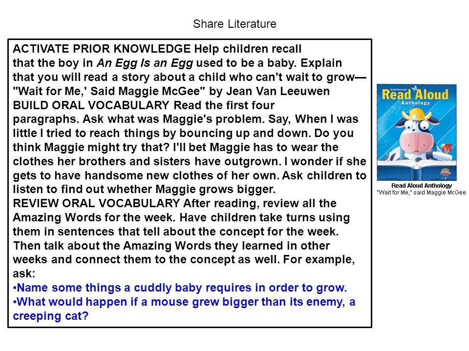 Share Literature ACTIVATE PRIOR KNOWLEDGE Help children recall.