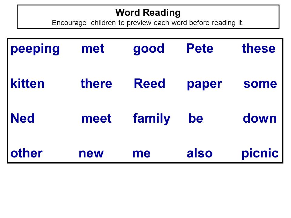 Encourage children to preview each word before reading it.