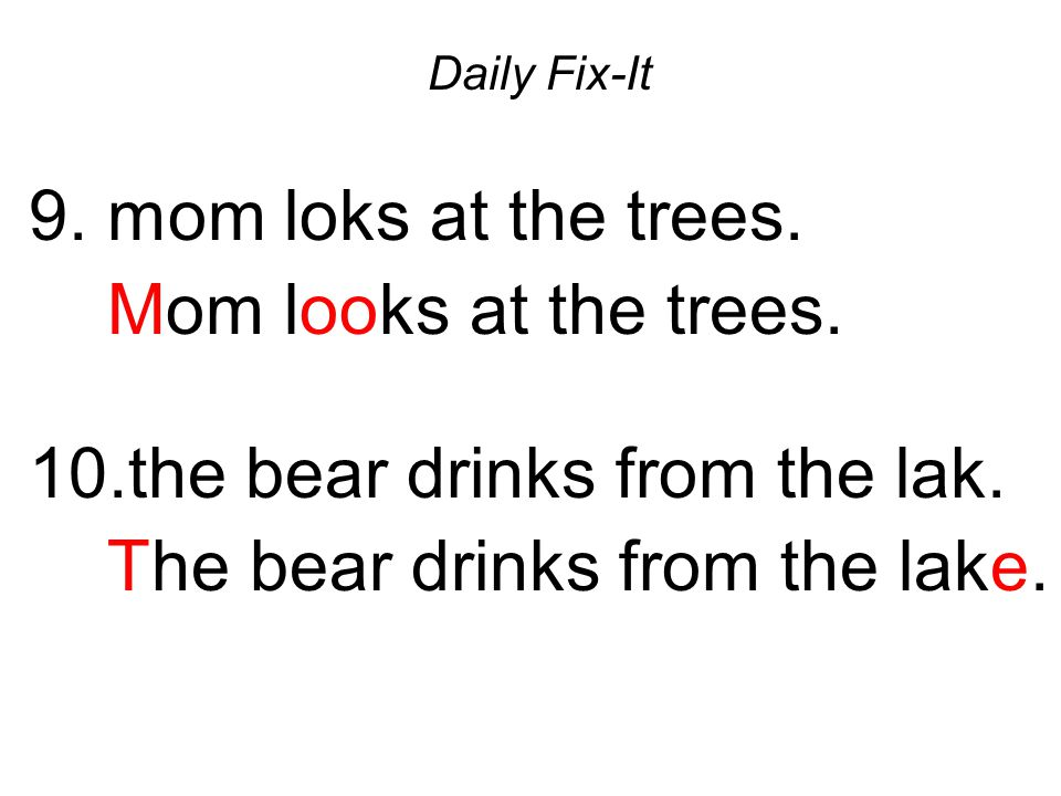10.the bear drinks from the lak. The bear drinks from the lake.