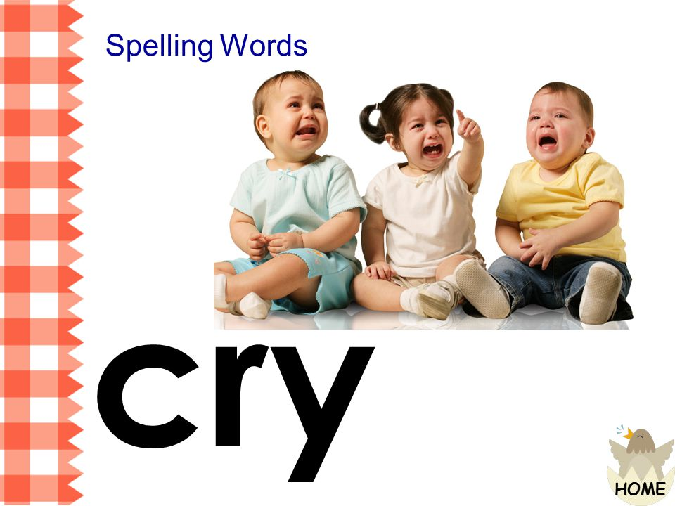 Spelling Words cry