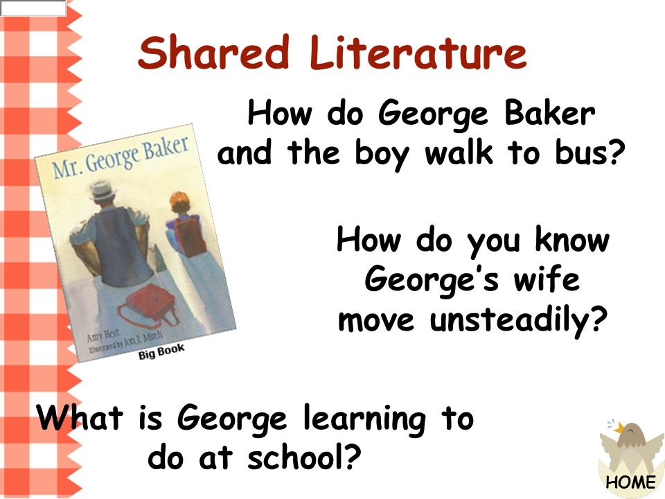 Shared Literature How do George Baker and the boy walk to bus