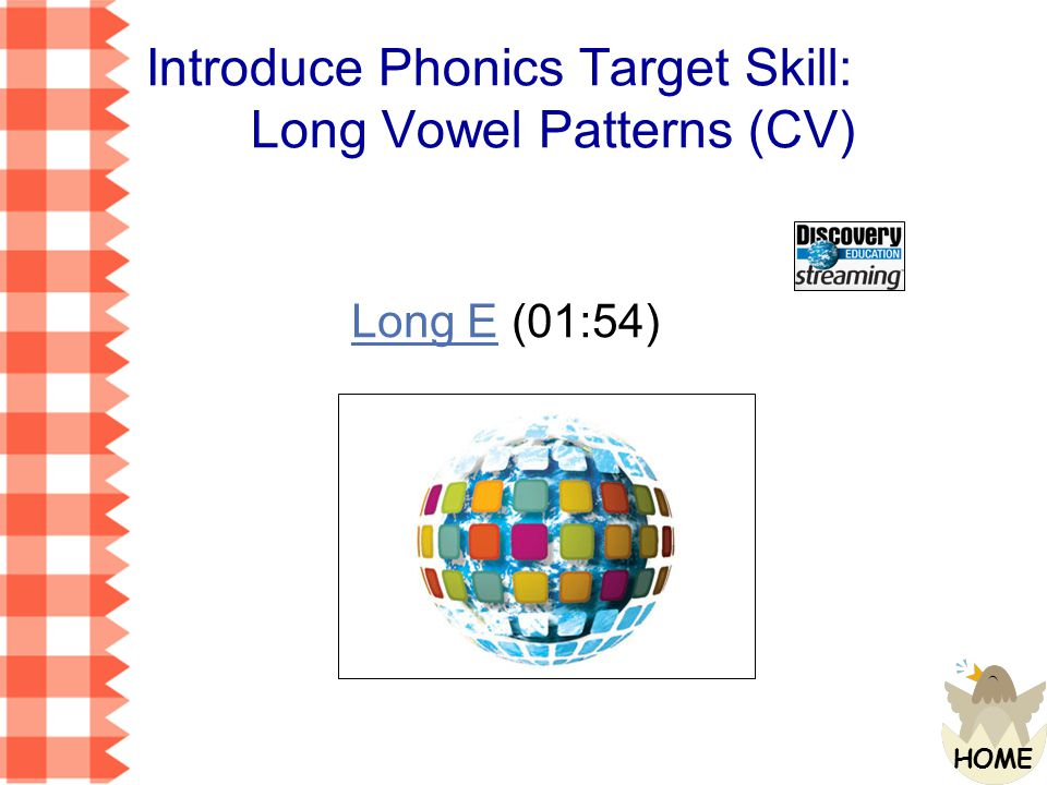 Introduce Phonics Target Skill: Long Vowel Patterns (CV)