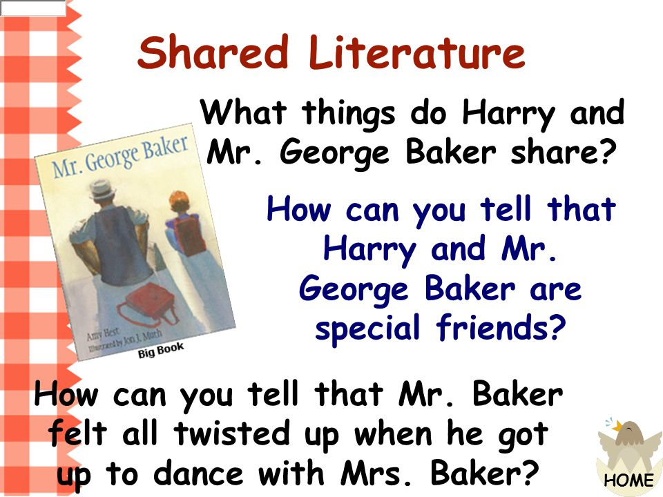 Shared Literature What things do Harry and Mr. George Baker share