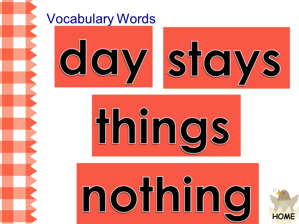 Vocabulary Words day stays things nothing