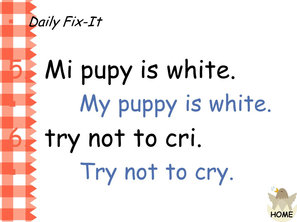 Mi pupy is white. try not to cri. My puppy is white. Try not to cry.