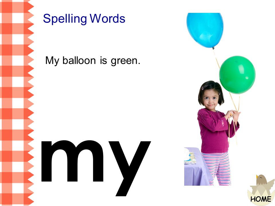 Spelling Words My balloon is green. my