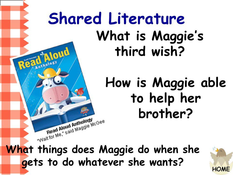 Shared Literature What is Maggie's third wish