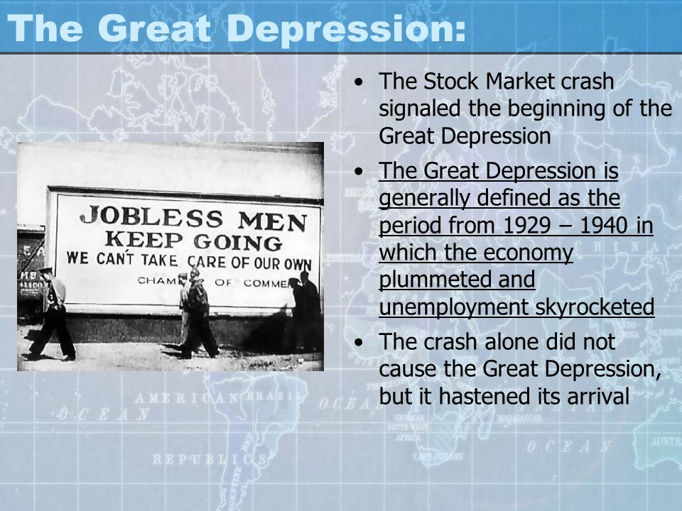 The Great Depression: The Stock Market crash signaled the beginning of the Great Depression.