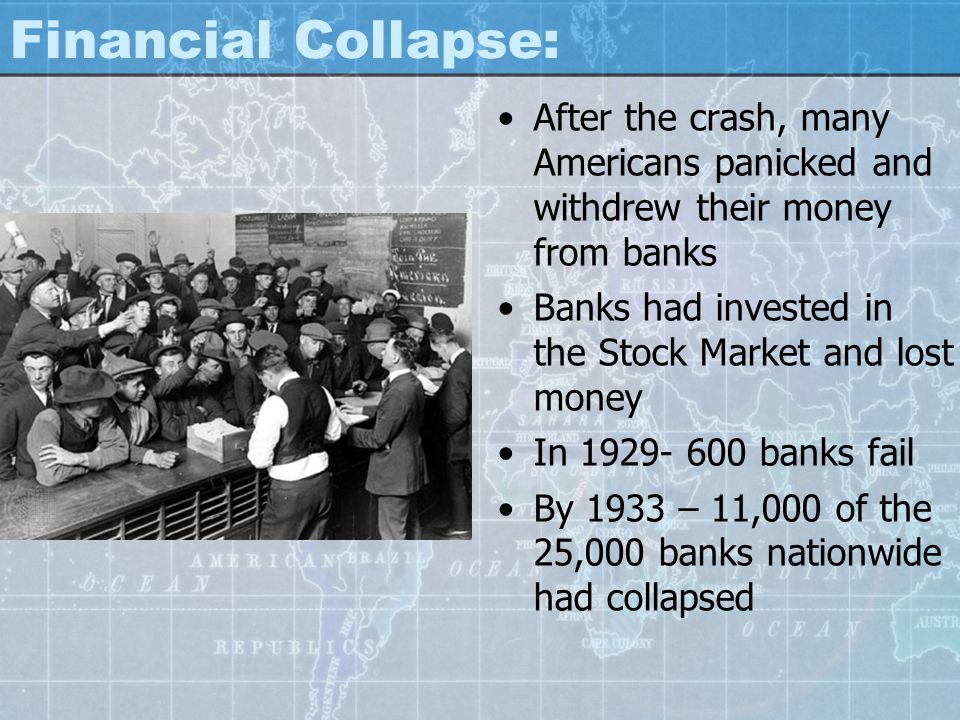 Financial Collapse: After the crash, many Americans panicked and withdrew their money from banks.