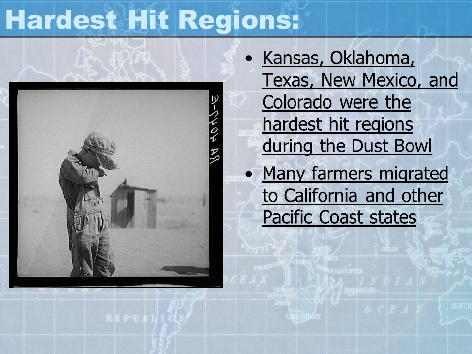 Hardest Hit Regions: Kansas, Oklahoma, Texas, New Mexico, and Colorado were the hardest hit regions during the Dust Bowl.