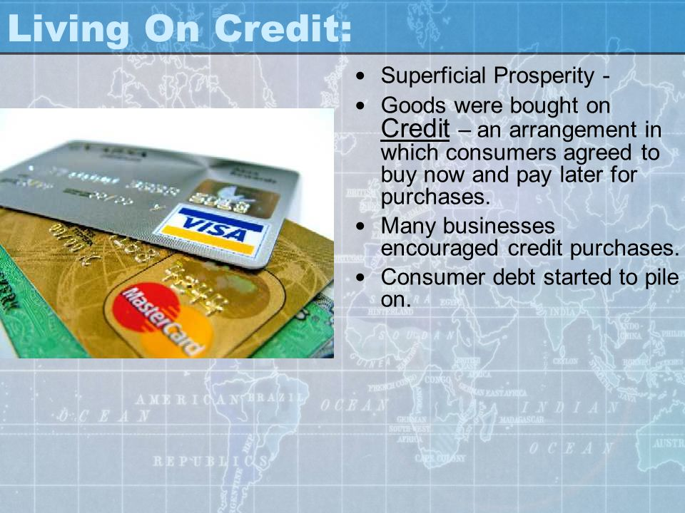 Living On Credit: Superficial Prosperity -