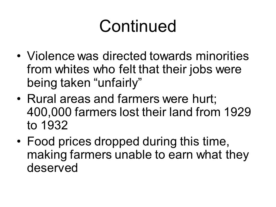 Continued Violence was directed towards minorities from whites who felt that their jobs were being taken unfairly