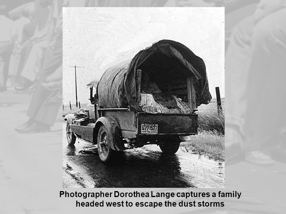Photographer Dorothea Lange captures a family headed west to escape the dust storms