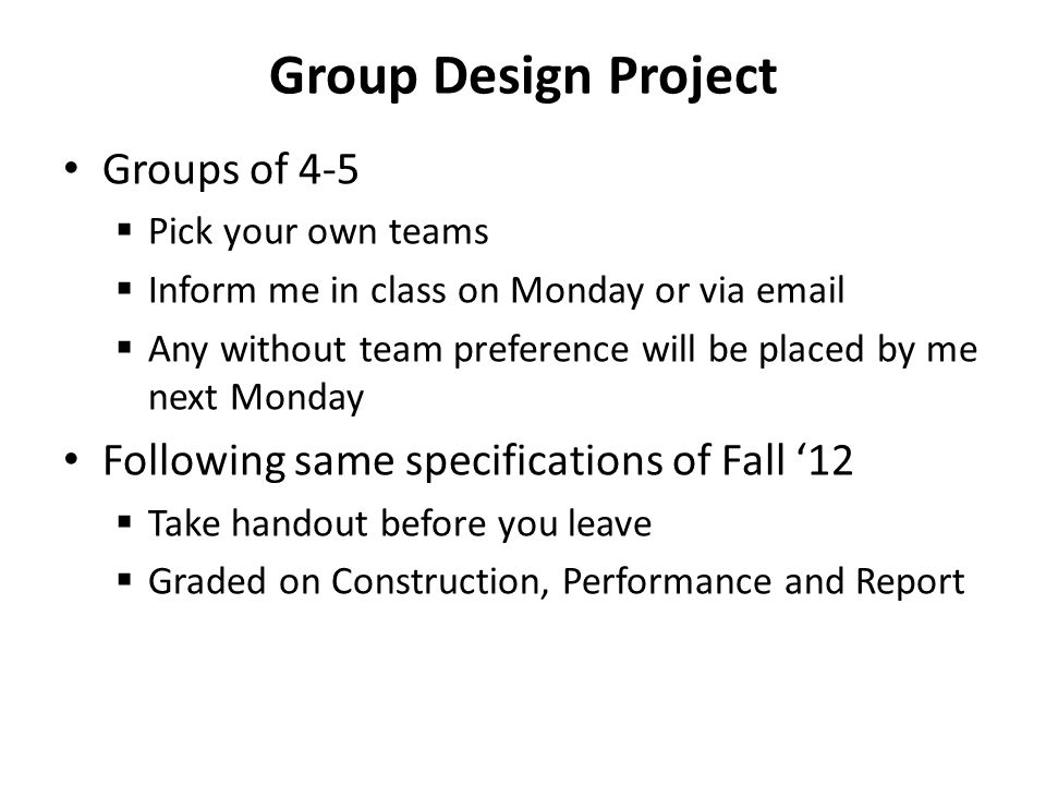 Group Design Project Groups of 4-5