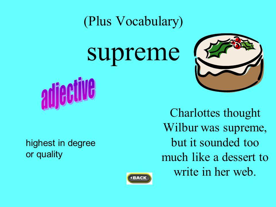 (Plus Vocabulary) supreme