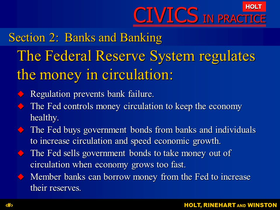 The Federal Reserve System regulates the money in circulation: