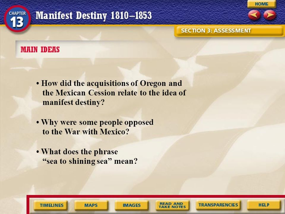 • How did the acquisitions of Oregon and the Mexican Cession relate to the idea of manifest destiny