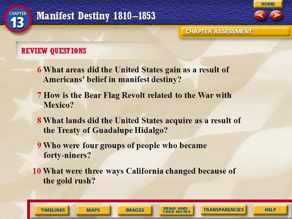 6 What areas did the United States gain as a result of Americans' belief in manifest destiny