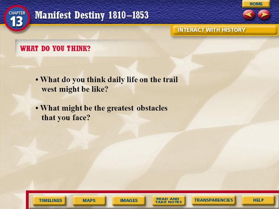 • What do you think daily life on the trail west might be like
