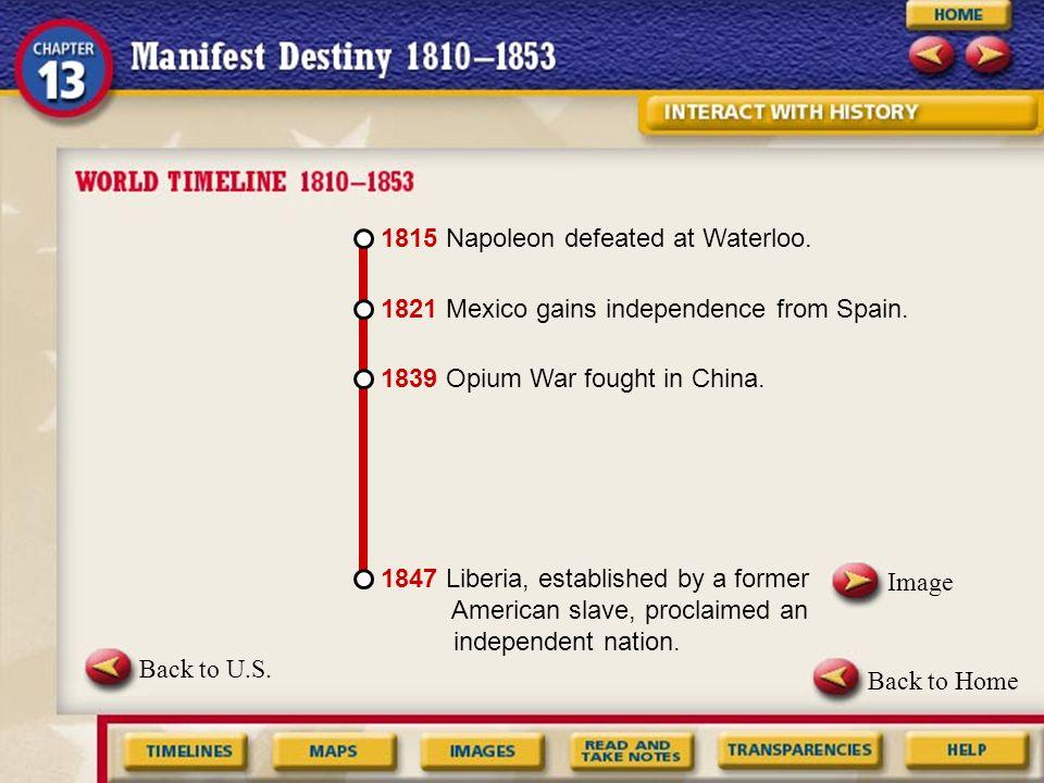 1815 Napoleon defeated at Waterloo.