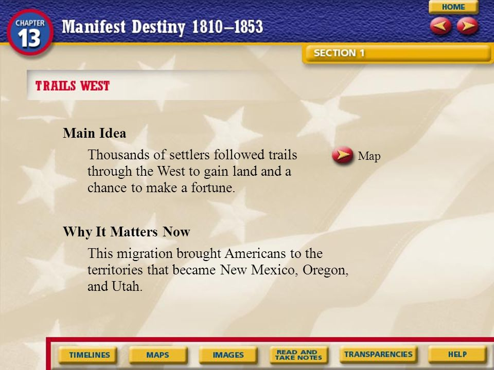 Main Idea Thousands of settlers followed trails through the West to gain land and a chance to make a fortune.