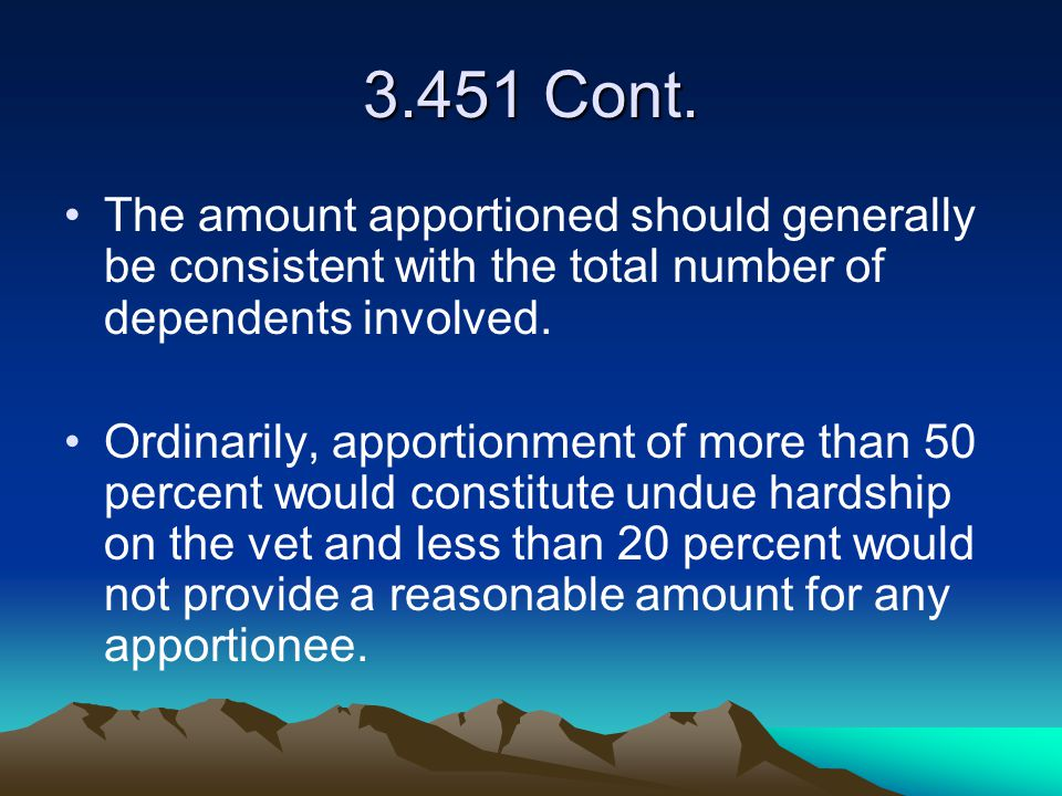 3.451 Cont. The amount apportioned should generally be consistent with the total number of dependents involved.